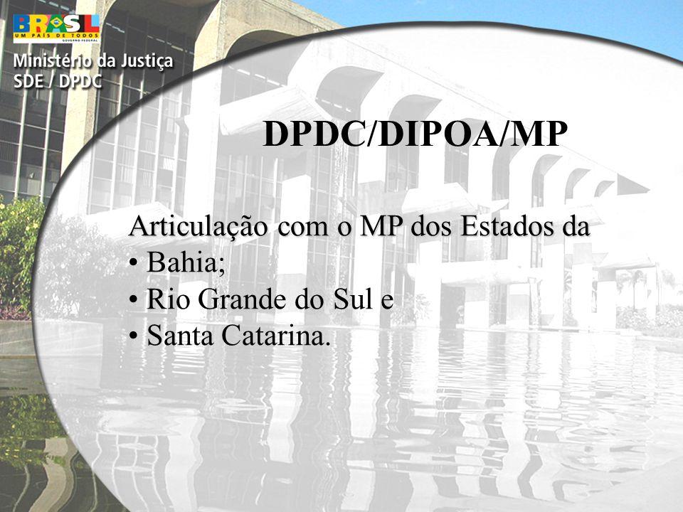 DPDC/DIPOA/MP Articulação com o MP dos Estados da Bahia;