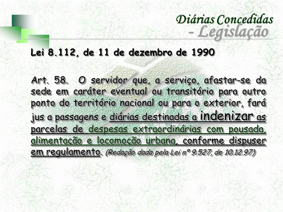 - Legislação Diárias Concedidas Lei 8.112, de 11 de dezembro de 1990