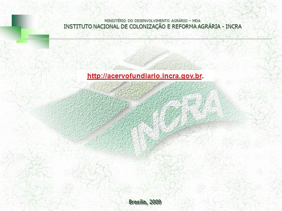 http://acervofundiario.incra.gov.br. Brasília, 2009 22