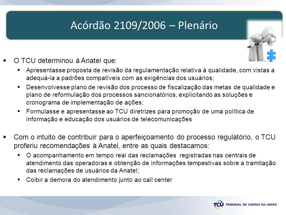 Acórdão 2109/2006 – Plenário O TCU determinou à Anatel que: