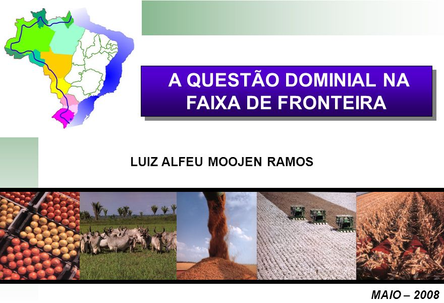 A QUESTÃO DOMINIAL NA FAIXA DE FRONTEIRA LUIZ ALFEU MOOJEN RAMOS