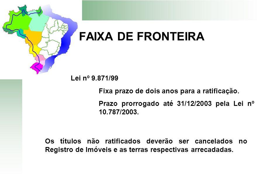 FAIXA DE FRONTEIRA Lei nº 9.871/99