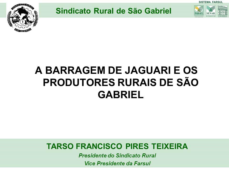 A BARRAGEM DE JAGUARI E OS PRODUTORES RURAIS DE SÃO GABRIEL