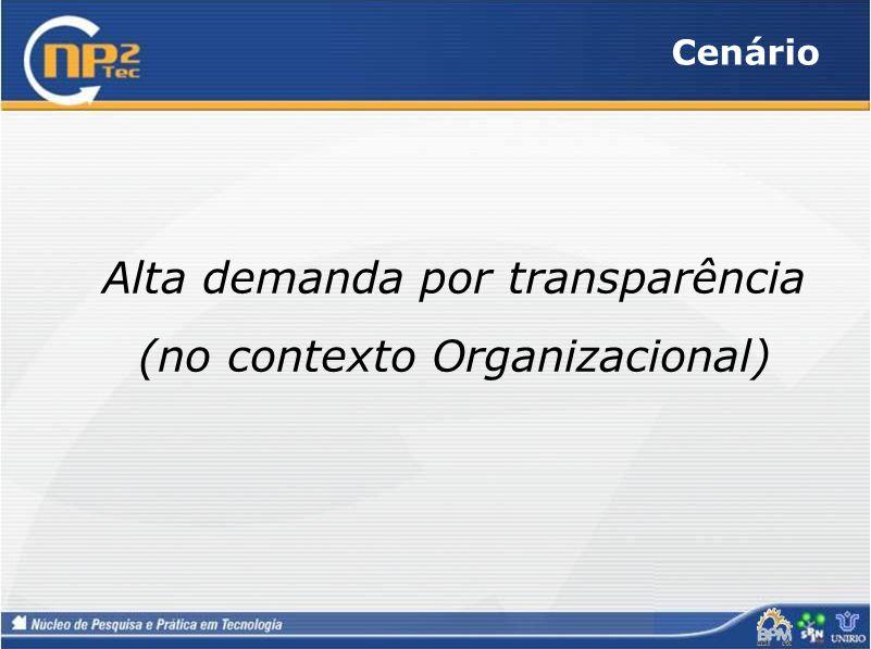 Alta demanda por transparência (no contexto Organizacional)