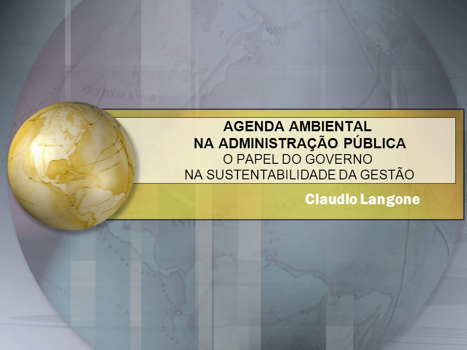 AGENDA AMBIENTAL NA ADMINISTRAÇÃO PÚBLICA O PAPEL DO GOVERNO NA SUSTENTABILIDADE DA GESTÃO