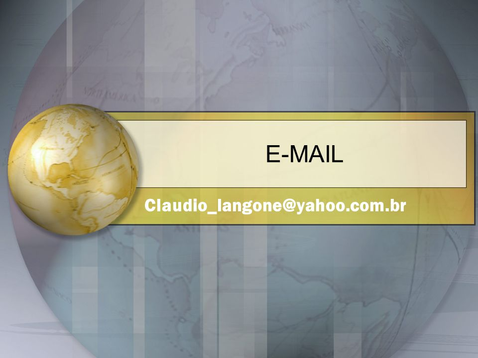 E-MAIL Claudio_langone@yahoo.com.br