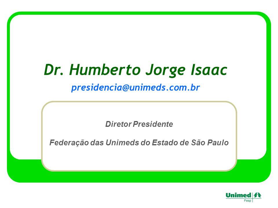 Dr. Humberto Jorge Isaac Federação das Unimeds do Estado de São Paulo