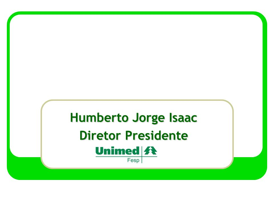 Humberto Jorge Isaac Diretor Presidente