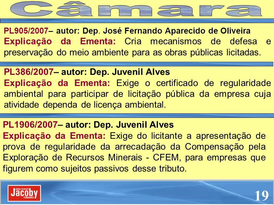 Câmara PL905/2007– autor: Dep. José Fernando Aparecido de Oliveira.