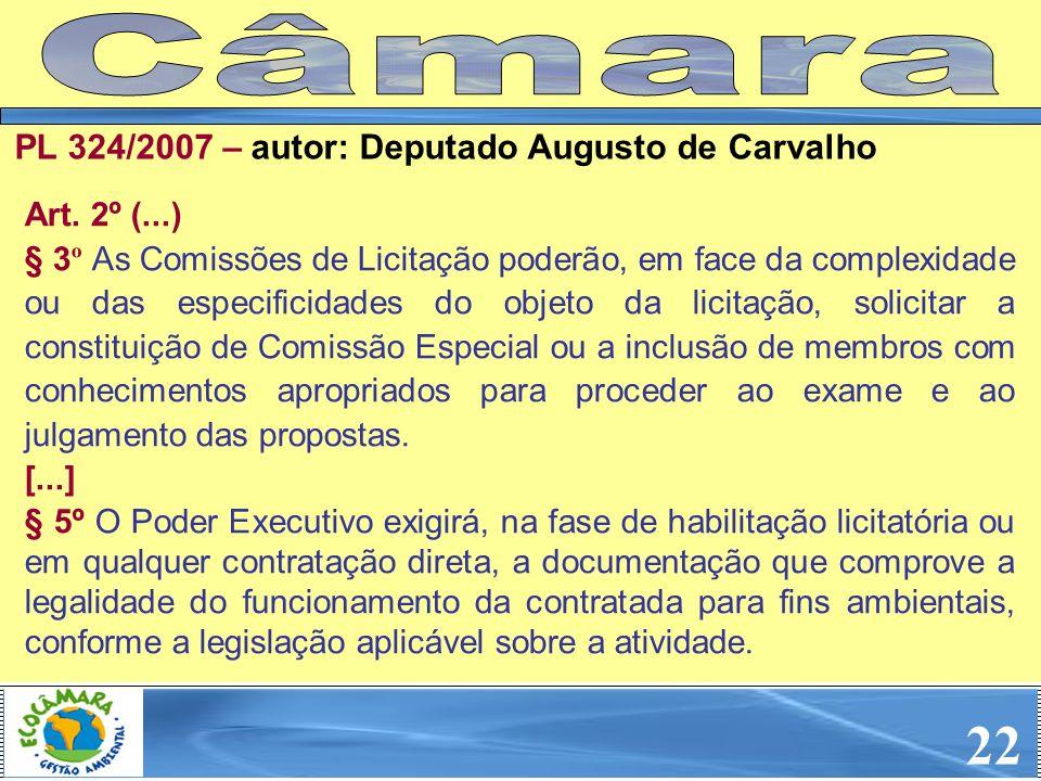 22 Câmara PL 324/2007 – autor: Deputado Augusto de Carvalho