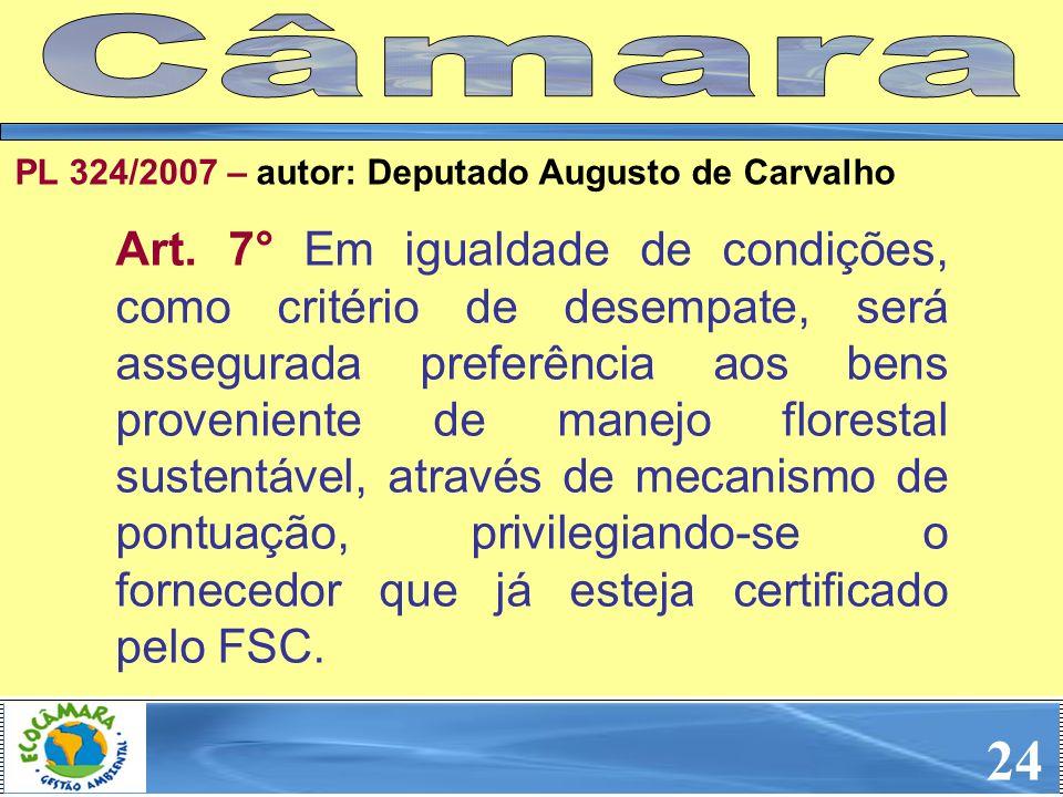 Câmara PL 324/2007 – autor: Deputado Augusto de Carvalho.