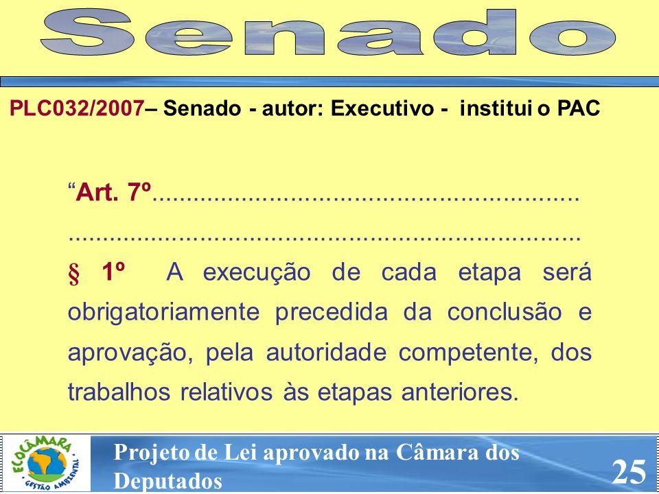 SenadoPLC032/2007– Senado - autor: Executivo - institui o PAC. Art. 7º.............................................................