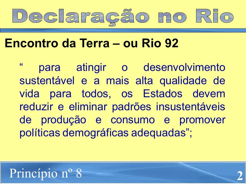 Princípio nº 8 2 Declaração no Rio Encontro da Terra – ou Rio 92