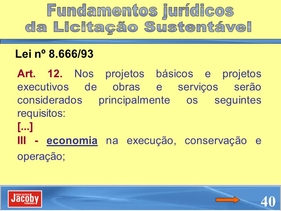 40 Fundamentos jurídicos da Licitação Sustentável Lei nº 8.666/93