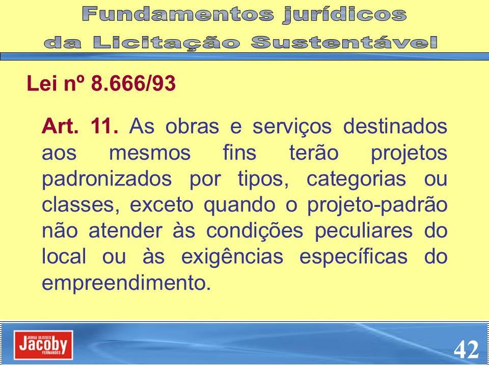 42 Fundamentos jurídicos da Licitação Sustentável Lei nº 8.666/93