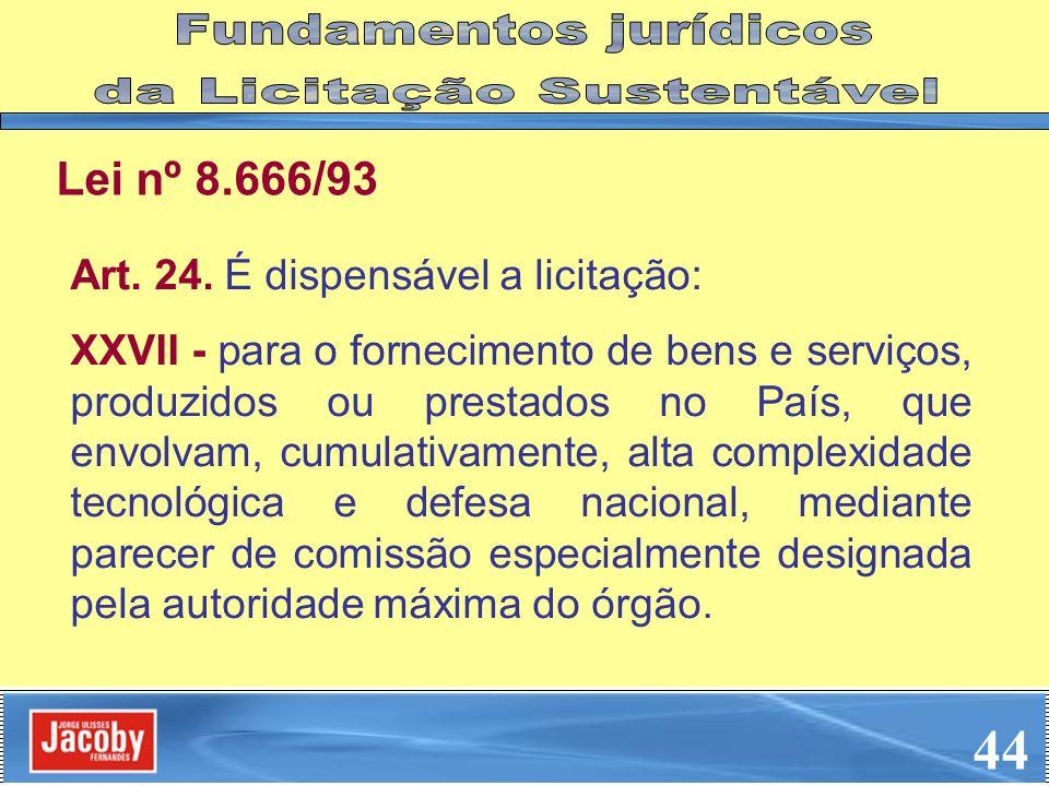 44 Fundamentos jurídicos da Licitação Sustentável Lei nº 8.666/93
