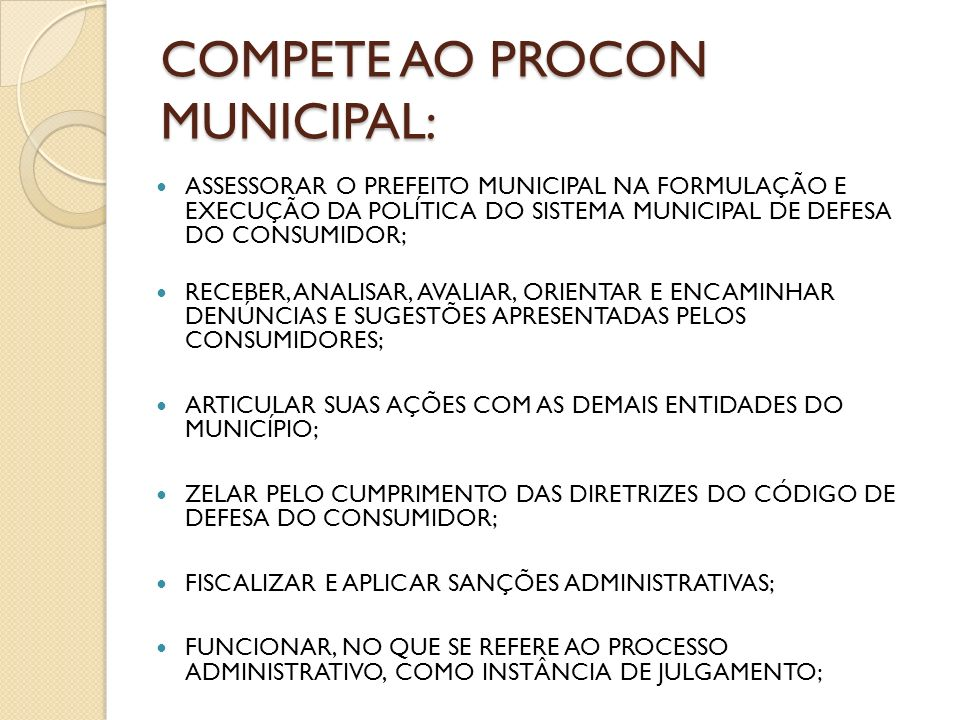 COMPETE AO PROCON MUNICIPAL: