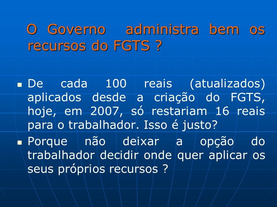 O Governo administra bem os recursos do FGTS