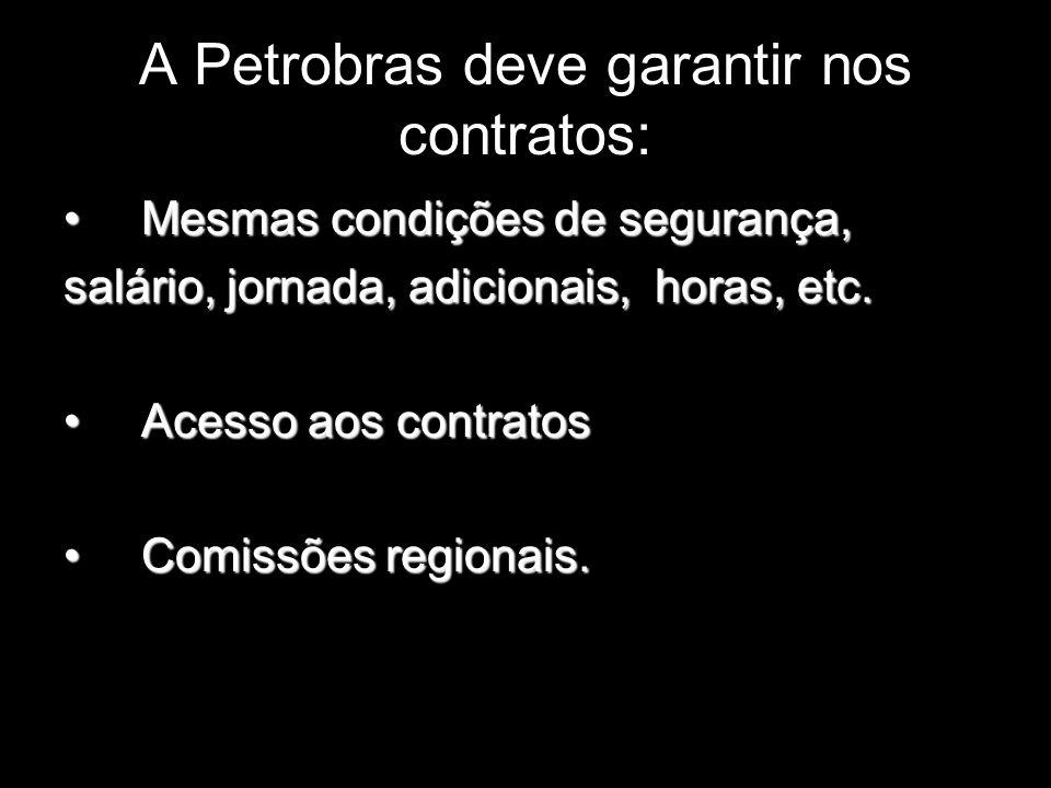 A Petrobras deve garantir nos contratos: