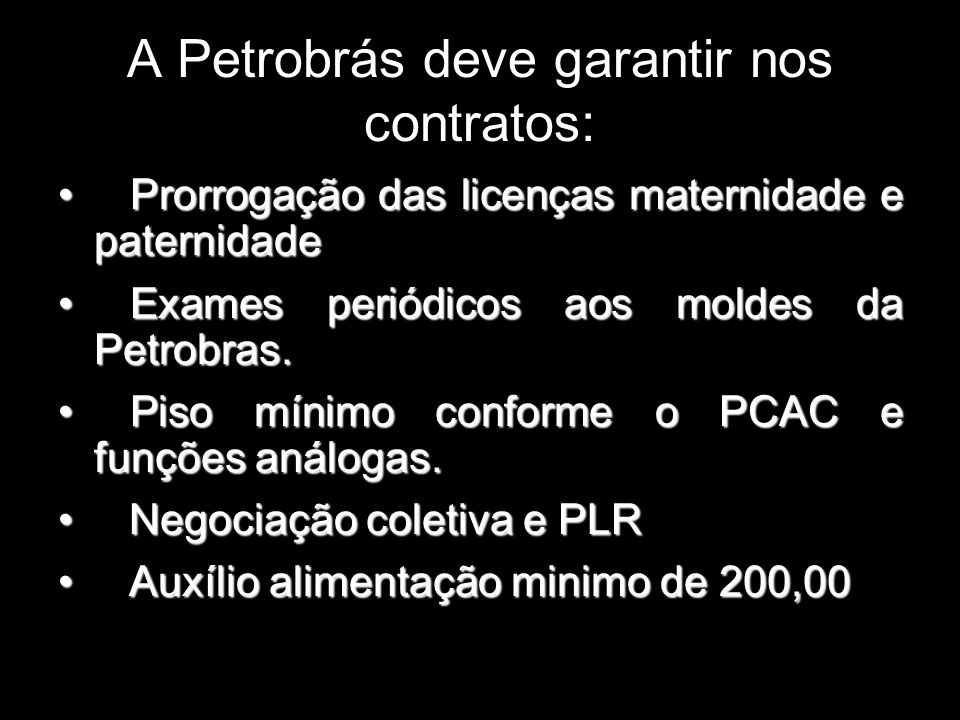 A Petrobrás deve garantir nos contratos: