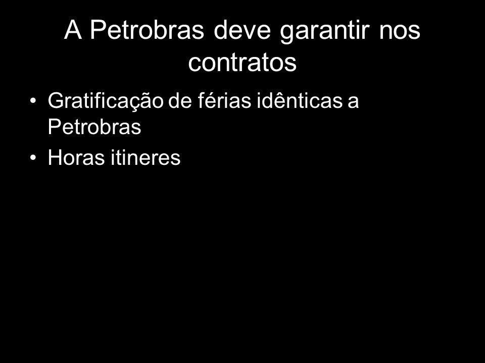 A Petrobras deve garantir nos contratos