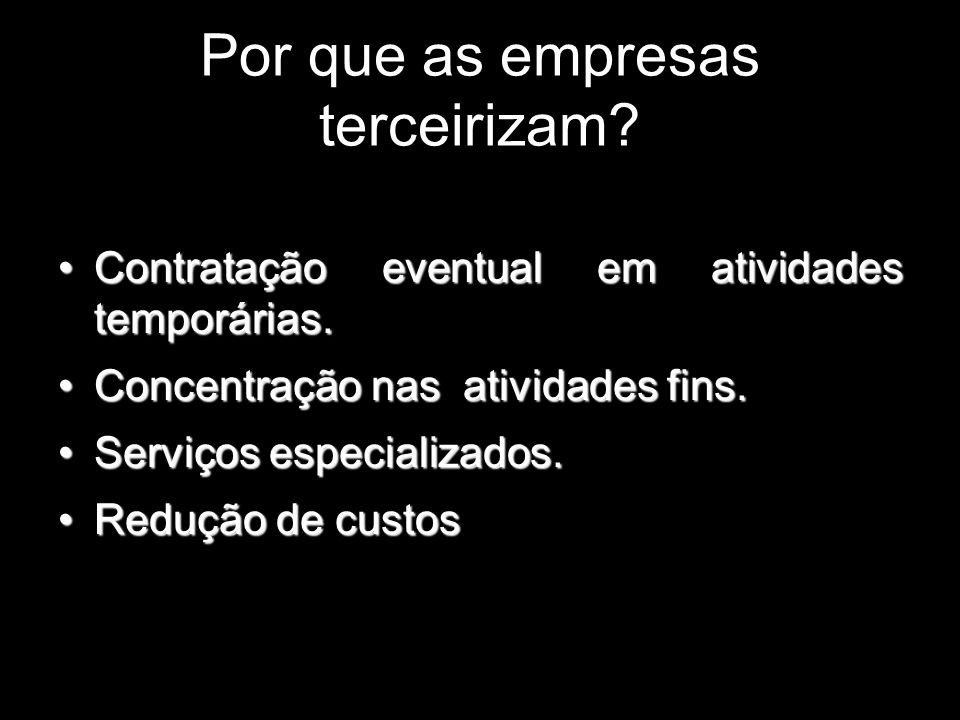 Por que as empresas terceirizam