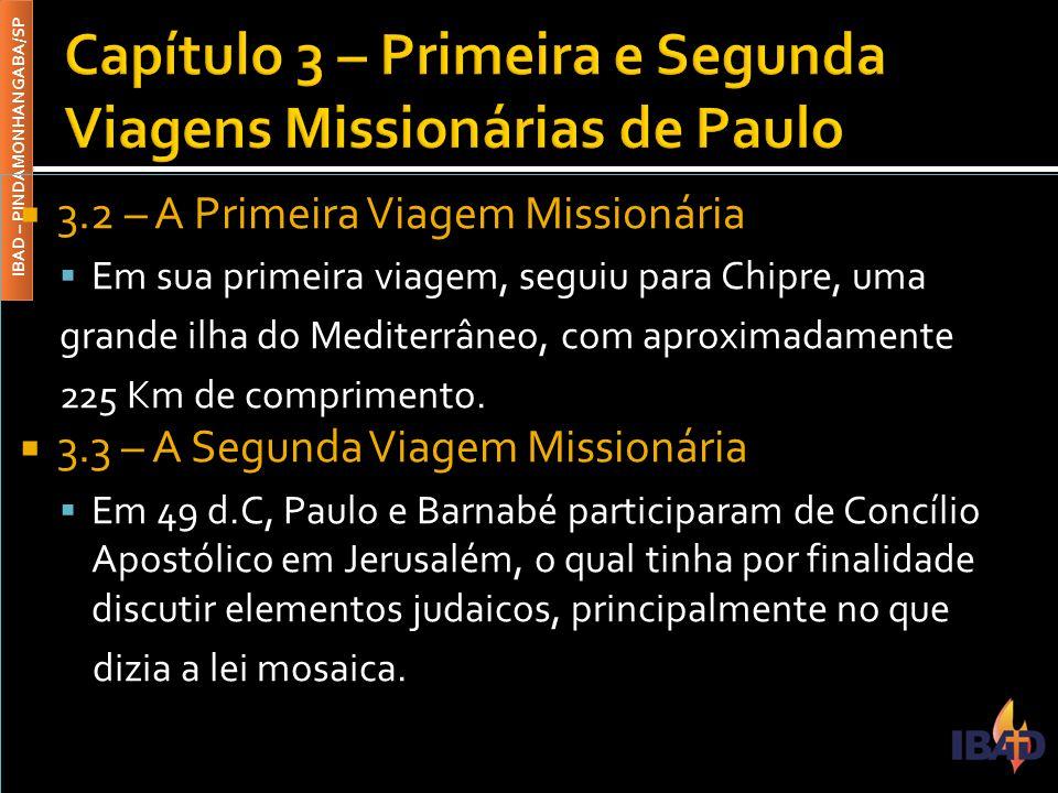 Capítulo 3 – Primeira e Segunda Viagens Missionárias de Paulo