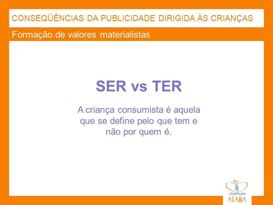 SER vs TER Formação de valores materialistas