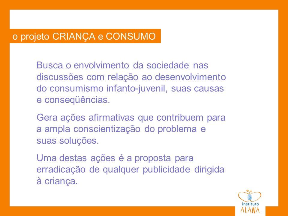 o projeto CRIANÇA e CONSUMO