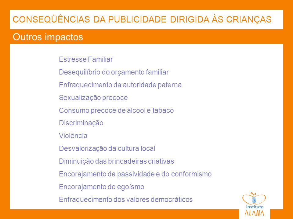 Outros impactos CONSEQÜÊNCIAS DA PUBLICIDADE DIRIGIDA ÀS CRIANÇAS