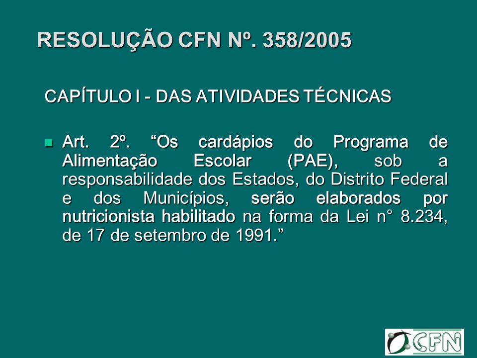 RESOLUÇÃO CFN Nº. 358/2005 CAPÍTULO I - DAS ATIVIDADES TÉCNICAS