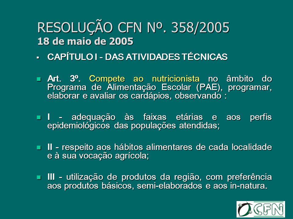 RESOLUÇÃO CFN Nº. 358/2005 18 de maio de 2005