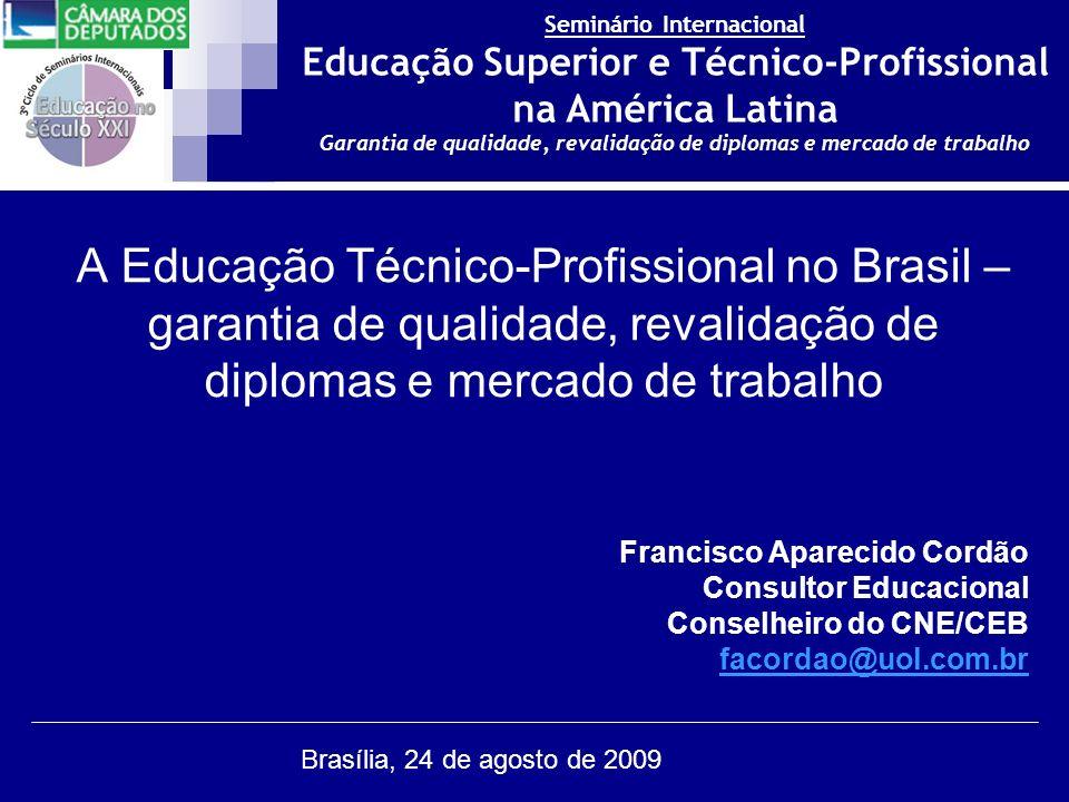 A Educação Técnico-Profissional no Brasil – garantia de qualidade, revalidação de diplomas e mercado de trabalho