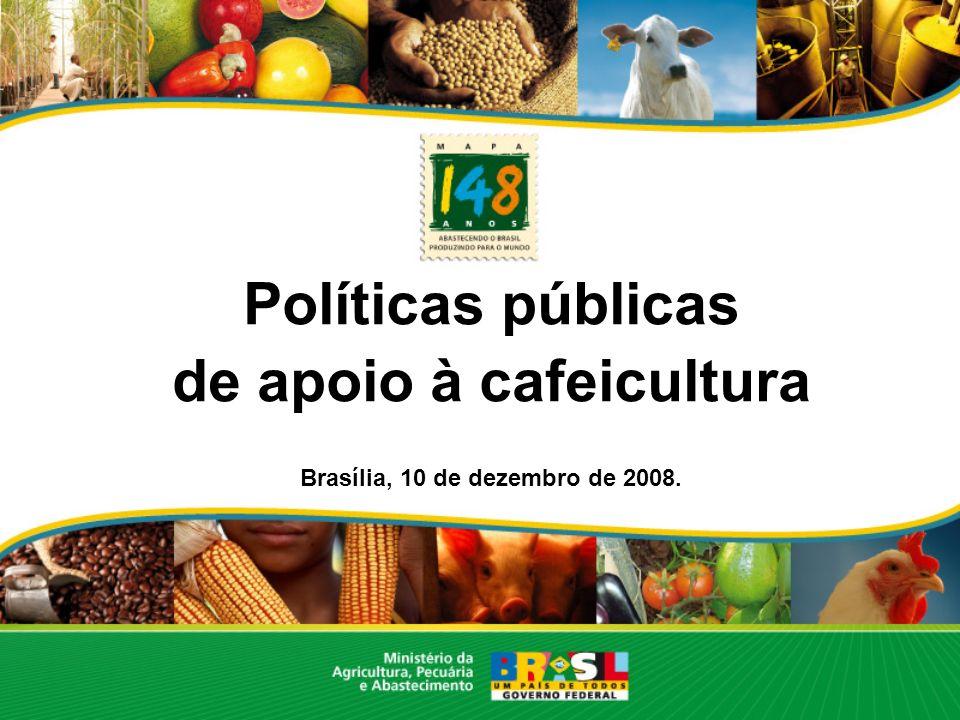 de apoio à cafeicultura Brasília, 10 de dezembro de 2008.