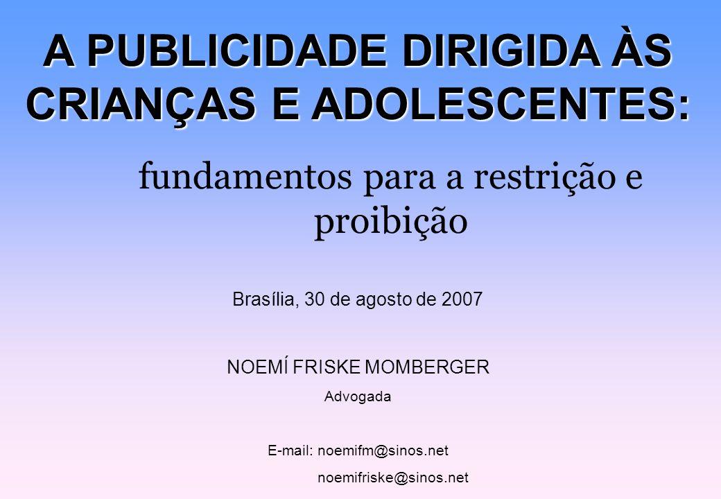 A PUBLICIDADE DIRIGIDA ÀS CRIANÇAS E ADOLESCENTES: