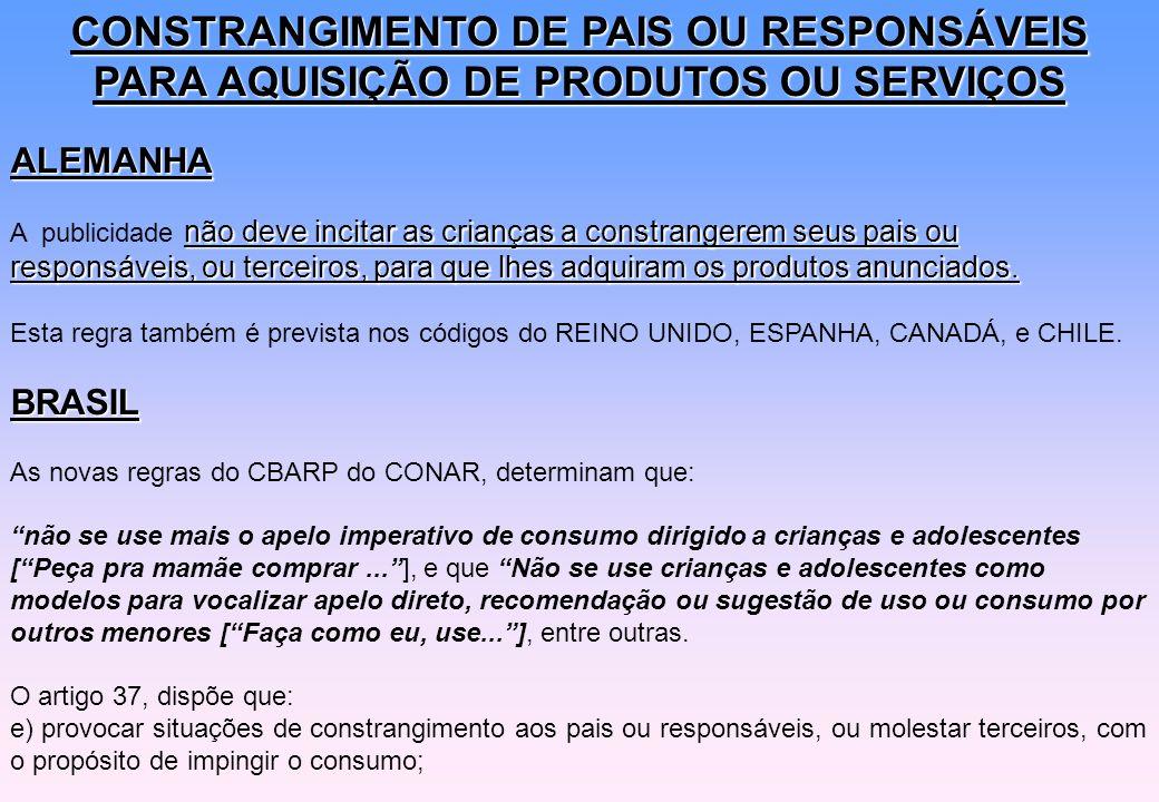 CONSTRANGIMENTO DE PAIS OU RESPONSÁVEIS PARA AQUISIÇÃO DE PRODUTOS OU SERVIÇOS