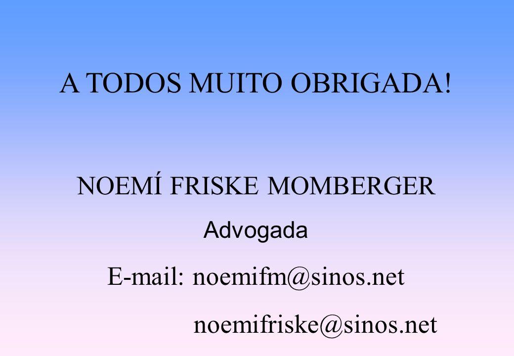 A TODOS MUITO OBRIGADA! NOEMÍ FRISKE MOMBERGER