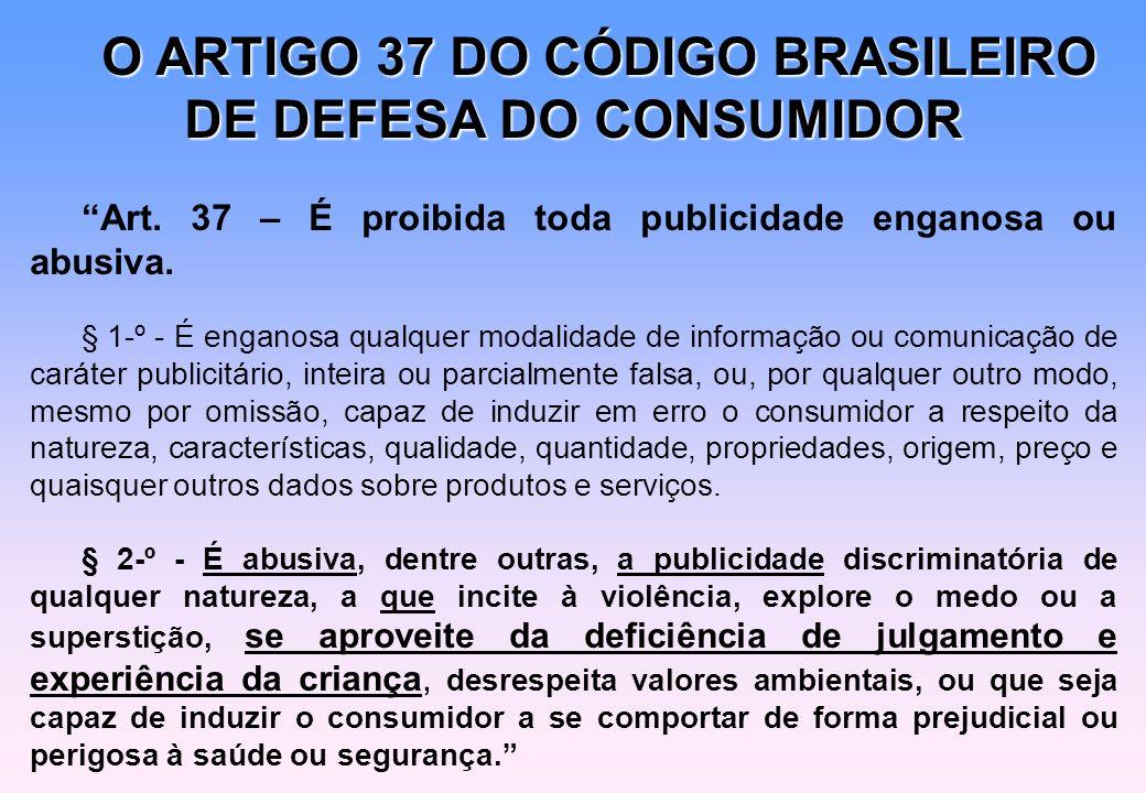 O ARTIGO 37 DO CÓDIGO BRASILEIRO DE DEFESA DO CONSUMIDOR