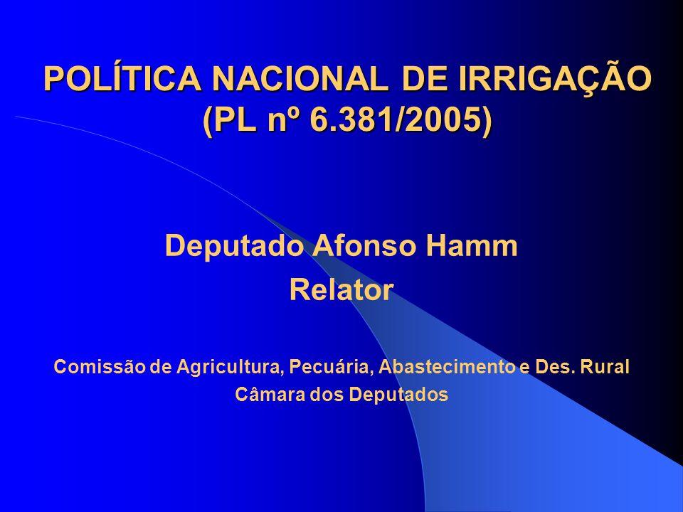 POLÍTICA NACIONAL DE IRRIGAÇÃO (PL nº 6.381/2005)