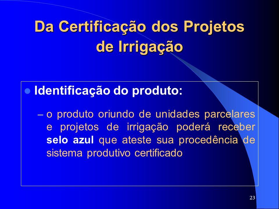 Da Certificação dos Projetos de Irrigação