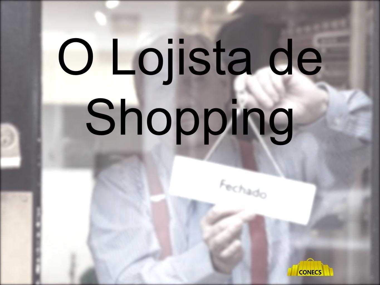 O Lojista de Shopping