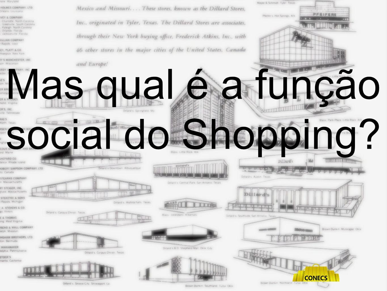 Mas qual é a função social do Shopping