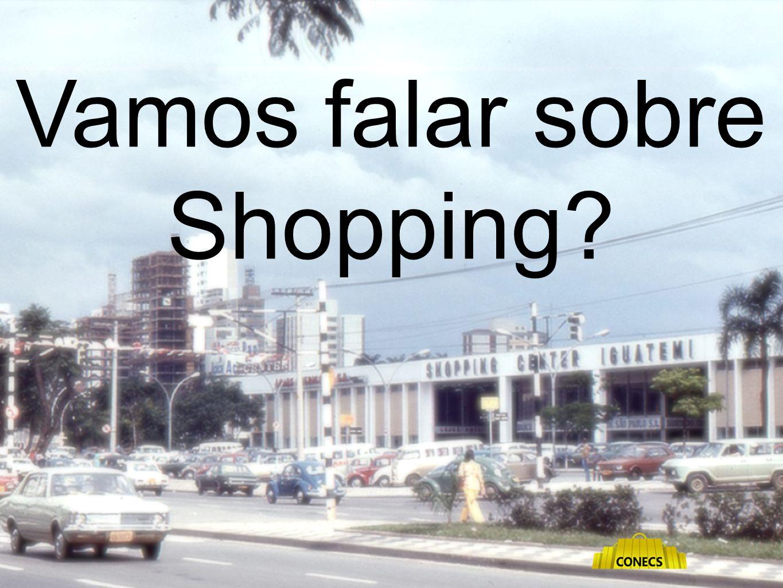 Vamos falar sobre Shopping Audiência Pública - PL 7137/2002