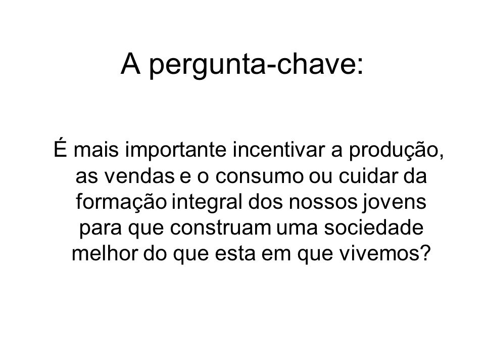 A pergunta-chave: