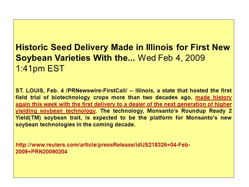 Historic Seed Delivery Made in Illinois for First New Soybean Varieties With the... Wed Feb 4, 2009 1:41pm EST