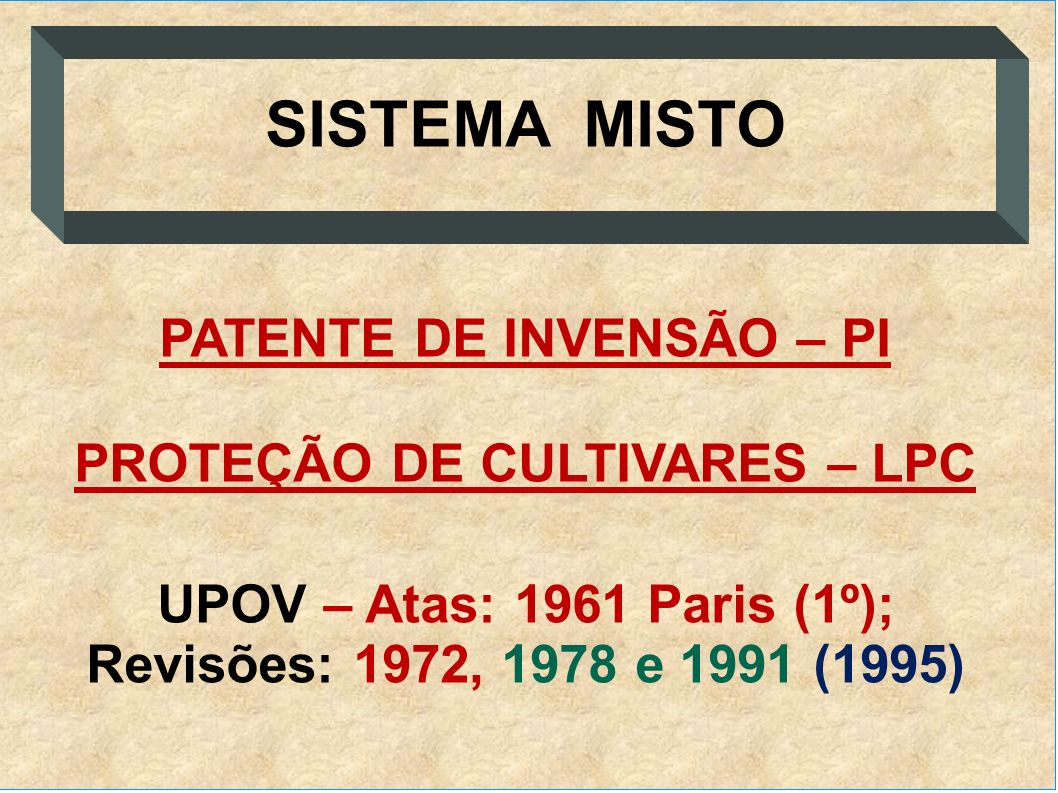PATENTE DE INVENSÃO – PI PROTEÇÃO DE CULTIVARES – LPC