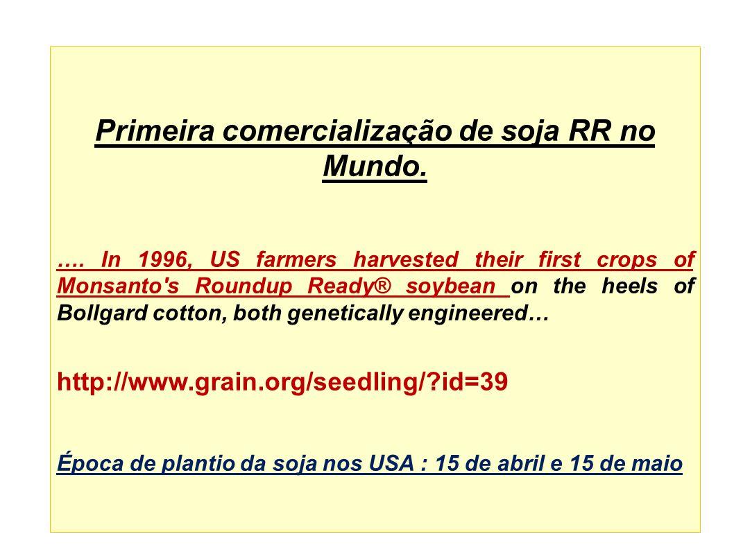 Primeira comercialização de soja RR no Mundo.