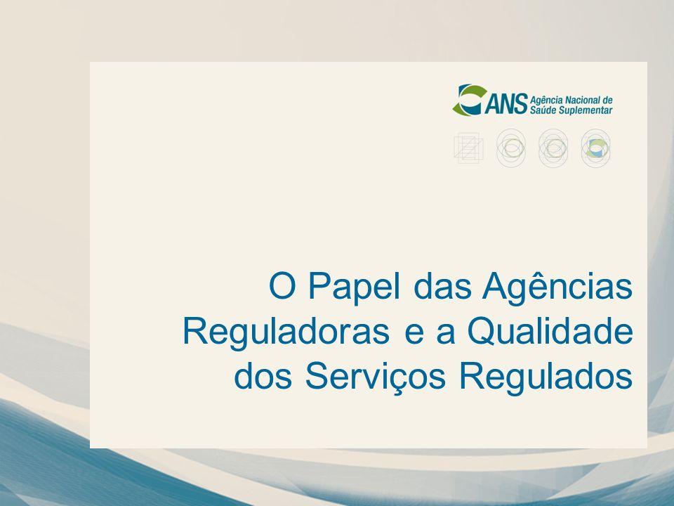 O Papel das Agências Reguladoras e a Qualidade dos Serviços Regulados