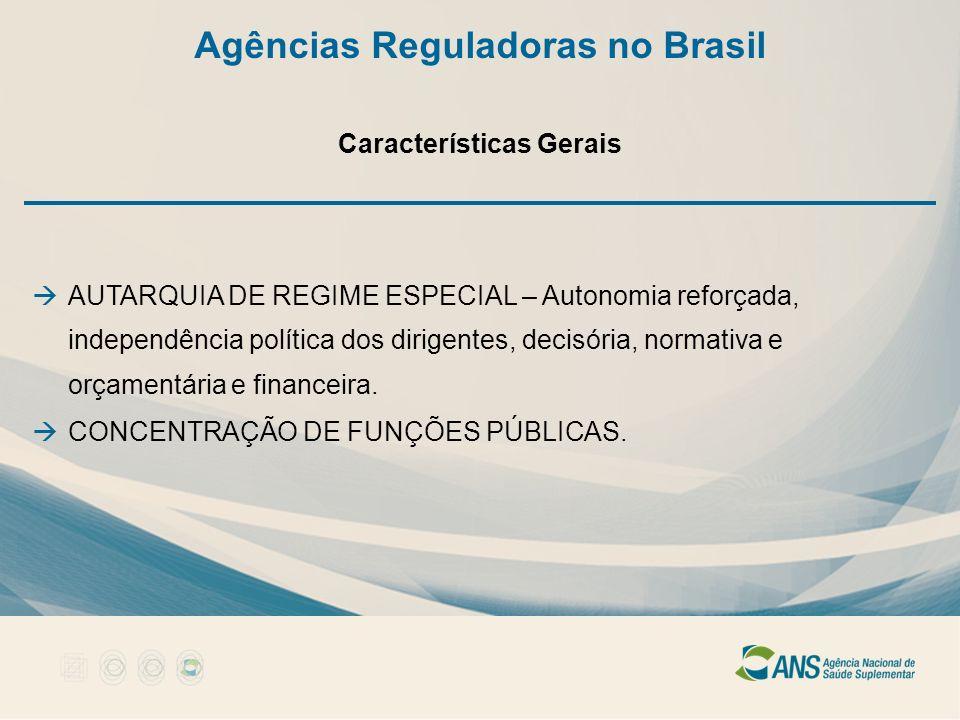 Agências Reguladoras no Brasil Características Gerais