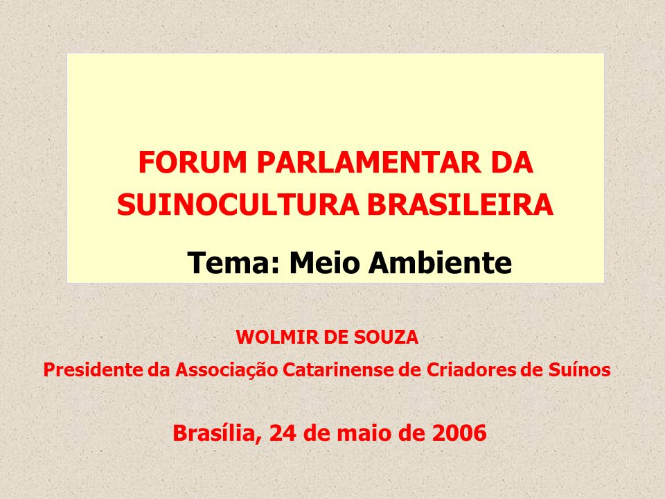 FORUM PARLAMENTAR DA SUINOCULTURA BRASILEIRA